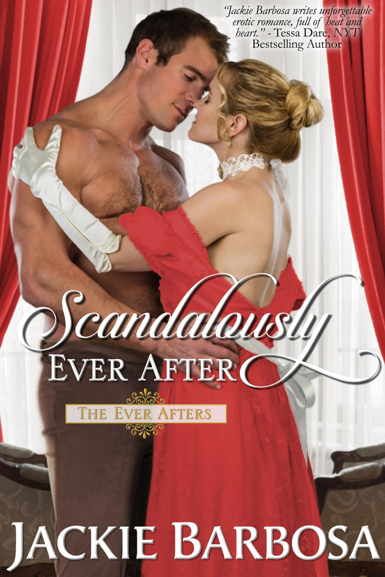 Scandalously Ever After by Jackie Barbosa
