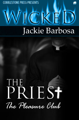 The Pleasure Club: The Priest by Jackie Barbosa