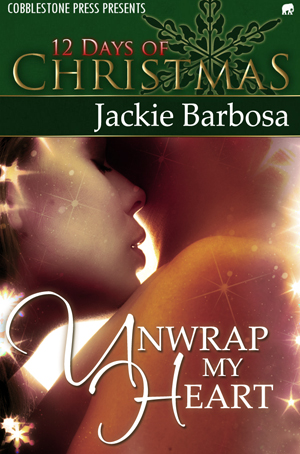 Unwrap My Heart by Jackie Barbosa