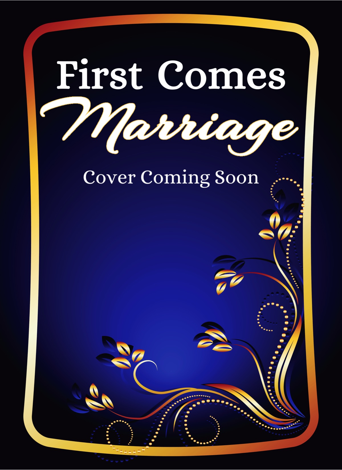First Comes Marriage by Jackie Barbosa
