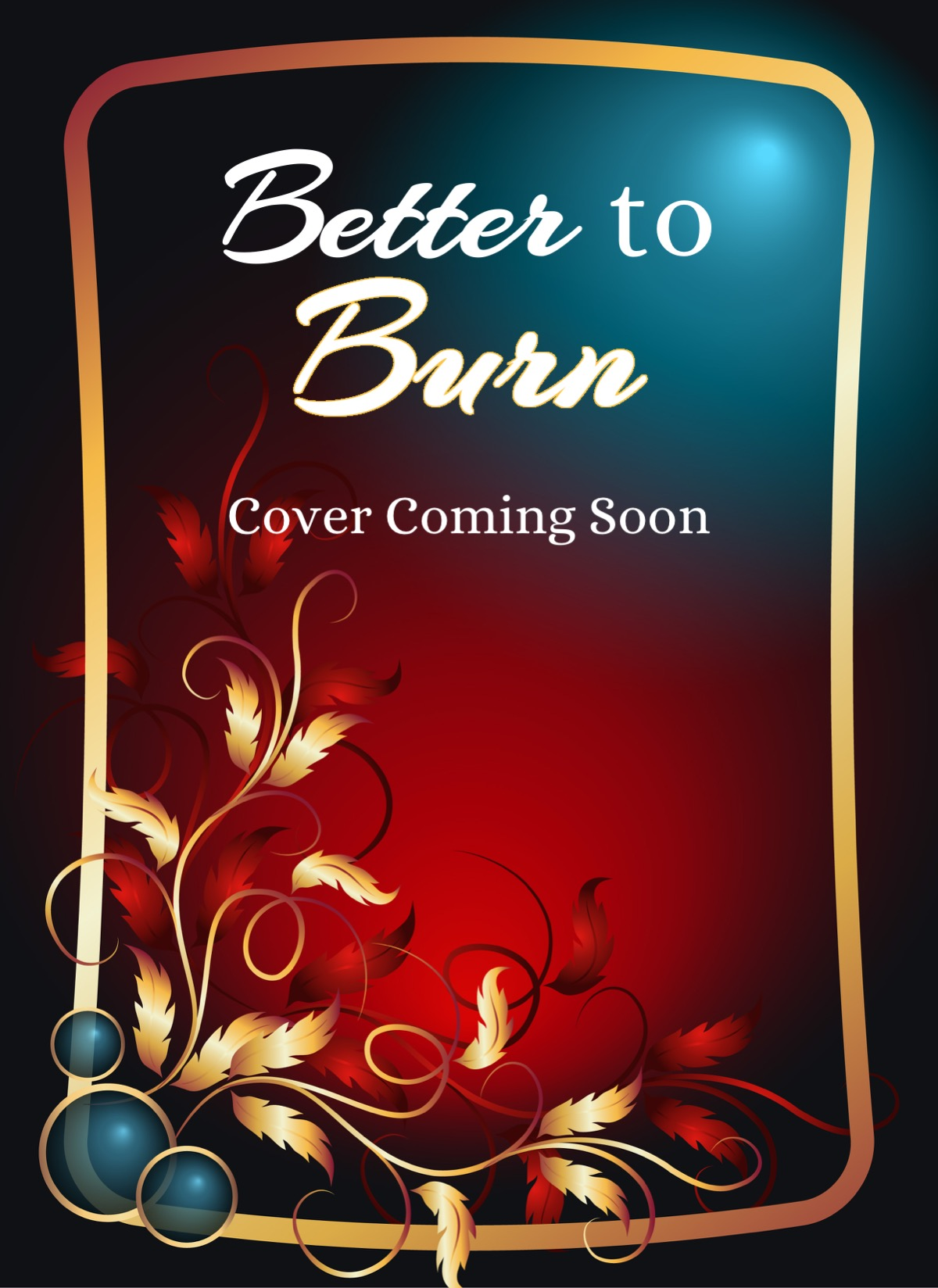 Better to Burn by Jackie Barbosa